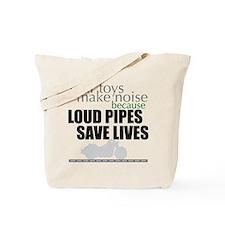 Loud Pipes 2 Tote Bag