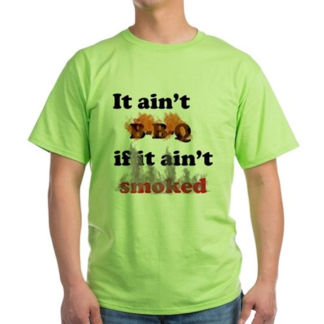Bbq-smoked Green T-Shirt