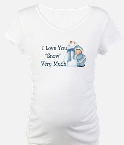 "I Love You ""Snow"" Very Much! Shirt"
