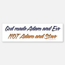 God made Adam & Eve... Bumper Bumper Bumper Sticker