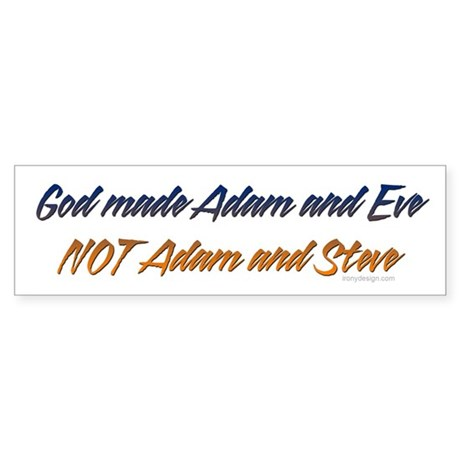 God made Adam & Eve... Bumper Sticker