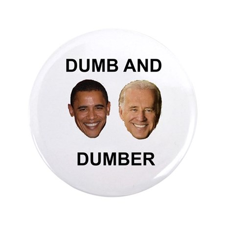 """Obama Dumb and Dumber 3.5"""" Button"""