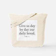 LUKE  11:3 Tote Bag