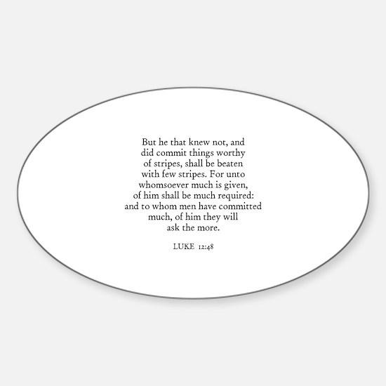 LUKE 12:48 Oval Decal