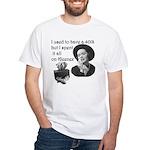 401k gone White T-Shirt