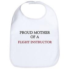 Proud Mother Of A FLIGHT INSTRUCTOR Bib
