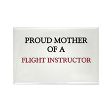 Proud Mother Of A FLIGHT INSTRUCTOR Rectangle Magn