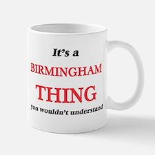 It's a Birmingham Alabama thing, you woul Mugs