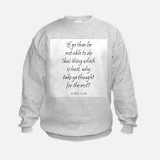 LUKE  12:26 Sweatshirt