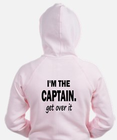 I'M THE CAPTAIN. GET OVER IT - Zip Hoodie