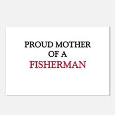 Proud Mother Of A FISHERMAN Postcards (Package of