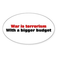 War is terrorism Oval Decal