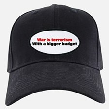 War is terrorism Baseball Hat