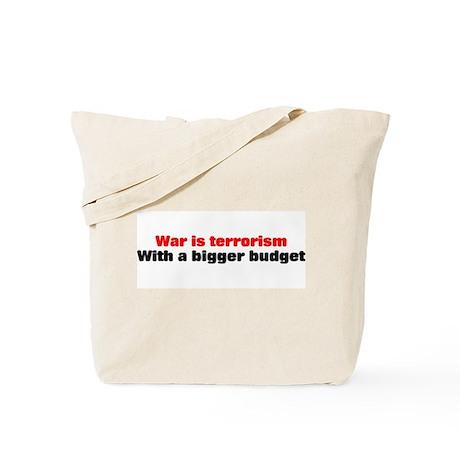 War is terrorism Tote Bag