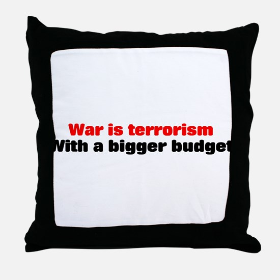 War is terrorism Throw Pillow