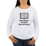 What Happens At Practice Band Women's Long Sleeve