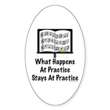 What Happens At Practice Orchestra Oval Decal