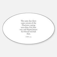 LUKE 13:31 Oval Decal