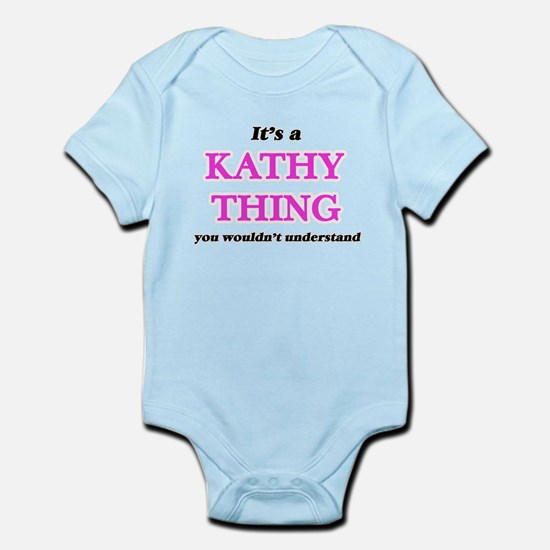 It's a Kathy thing, you wouldn't Body Suit