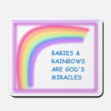 BABIES AND RAINBOWS ARE GOD'S Mousepad