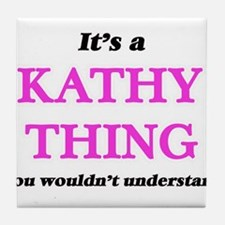 It's a Kathy thing, you wouldn&#3 Tile Coaster