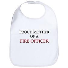 Proud Mother Of A FIRE OFFICER Bib