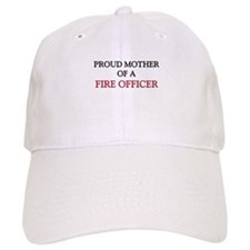 Proud Mother Of A FIRE OFFICER Cap