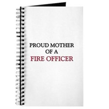 Proud Mother Of A FIRE OFFICER Journal