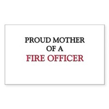 Proud Mother Of A FIRE OFFICER Rectangle Sticker