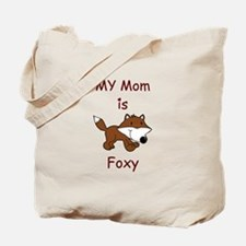My Mom is Foxy Tote Bag