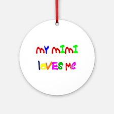 My Mimi Loves Me! (Croobie) Ornament (Round)