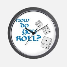 How do you roll? Wall Clock