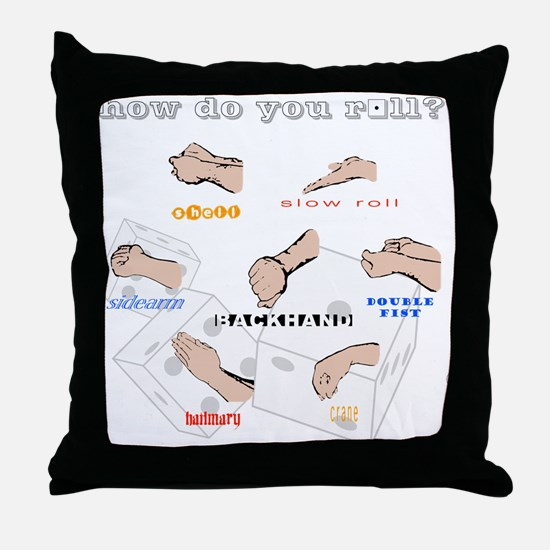 How do you roll? Throw Pillow
