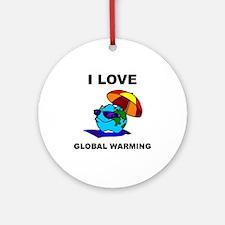 I Love Global Warming Ornament (Round)