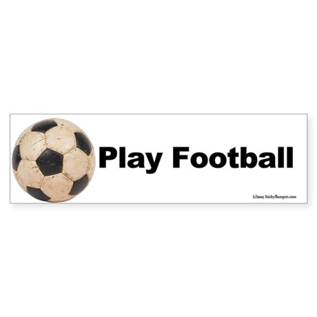 Play Football Bumper Sticker