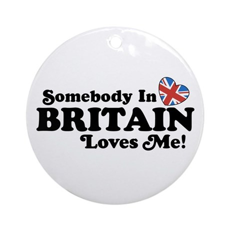 Somebody In Britain Loves Me Ornament (Round)