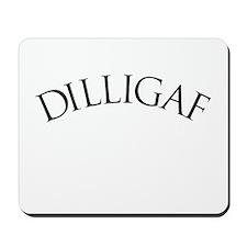 DILLIGAF 1 Mousepad