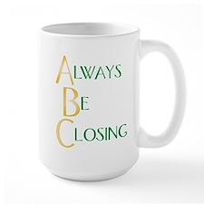 Always Be Closing! Mug