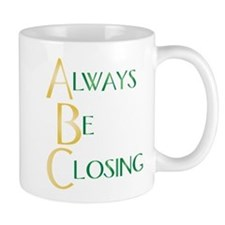 Always Be Closing! Mug