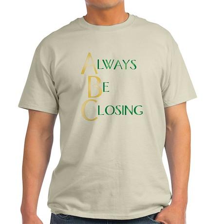 Always Be Closing! Light T-Shirt