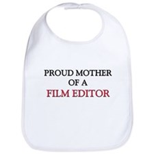 Proud Mother Of A FILM EDITOR Bib