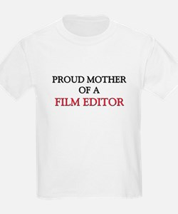 Proud Mother Of A FILM EDITOR T-Shirt
