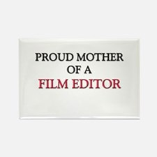 Proud Mother Of A FILM EDITOR Rectangle Magnet