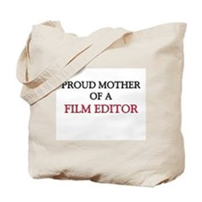 Proud Mother Of A FILM EDITOR Tote Bag
