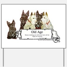 Old Age Scottish Terriers Yard Sign