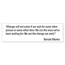 Obama We Are The Change Quote Bumper Bumper Sticker