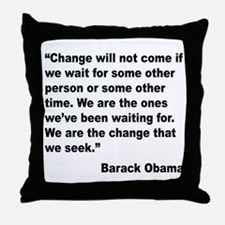 Obama We Are The Change Quote Throw Pillow