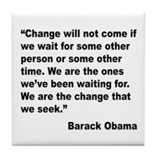 Obama We Are The Change Quote Tile Coaster