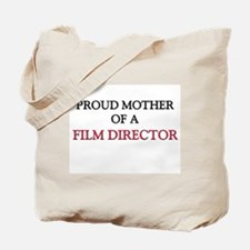 Proud Mother Of A FILM DIRECTOR Tote Bag