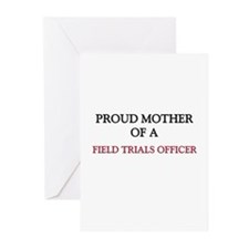 Proud Mother Of A FIELD TRIALS OFFICER Greeting Ca